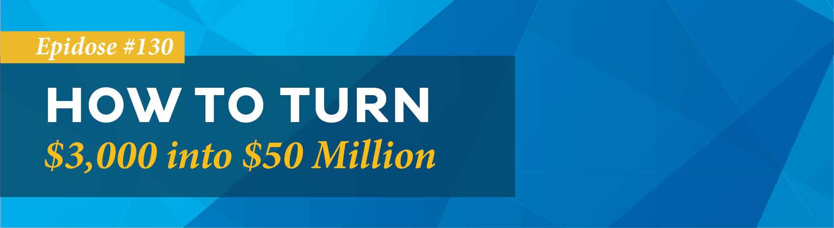 How to turn $3,000 into $50 million