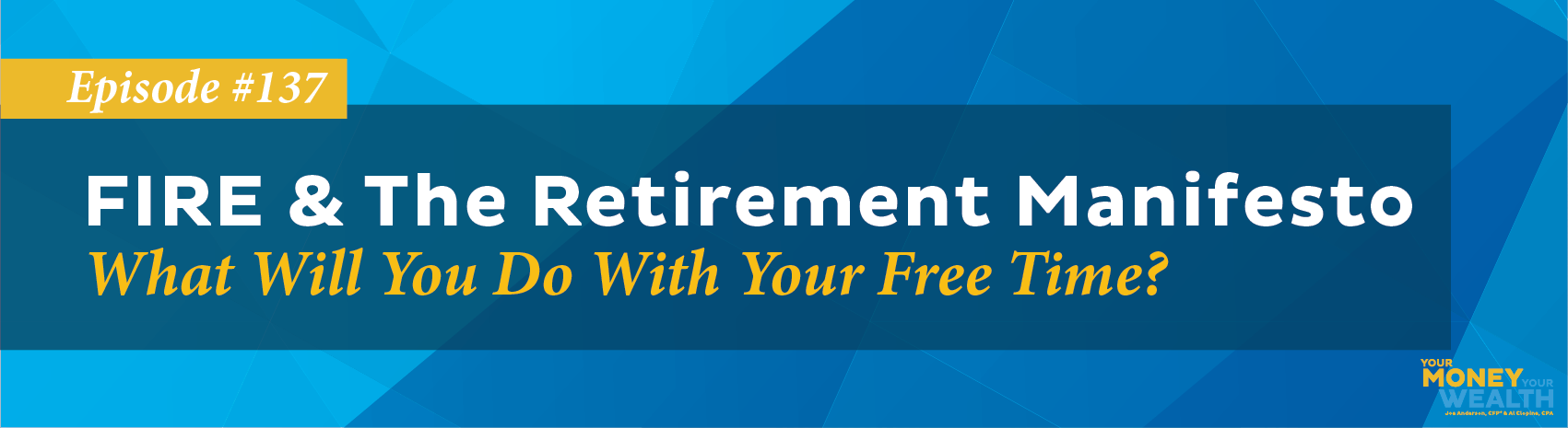 FIRE & The Retirement Manifesto: What Will You Do With Your Free Time?