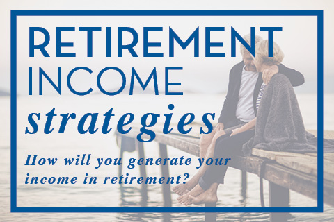 retirement income strategies