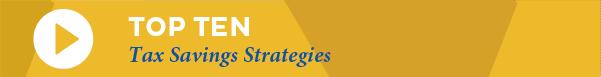 Top 10 Tax Saving Strategies