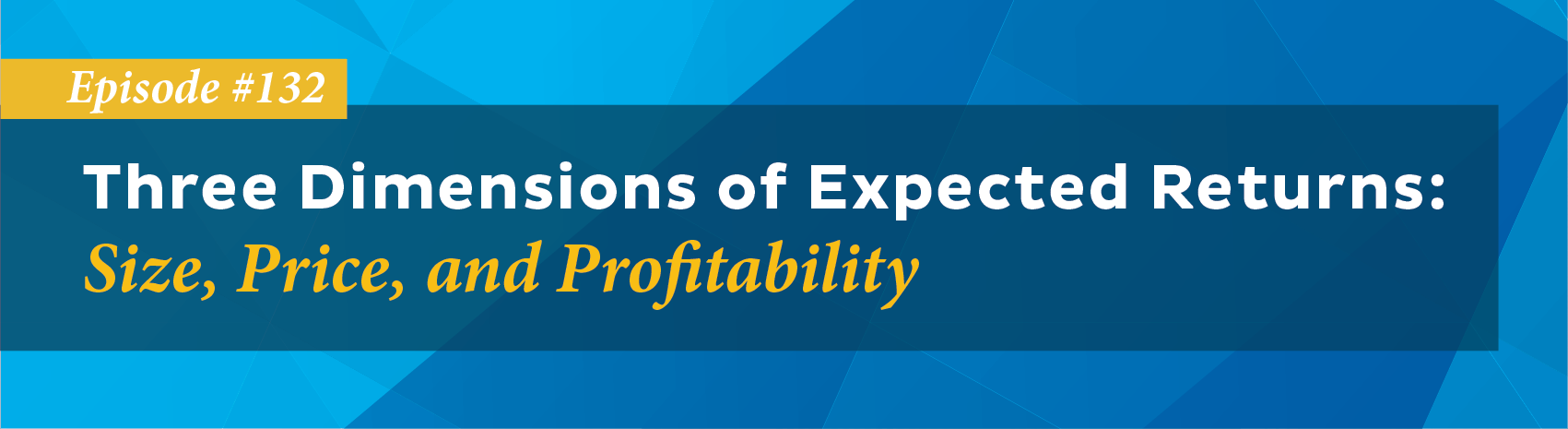 3 Dimensions of Expected Returns: Size, Price and Profitability