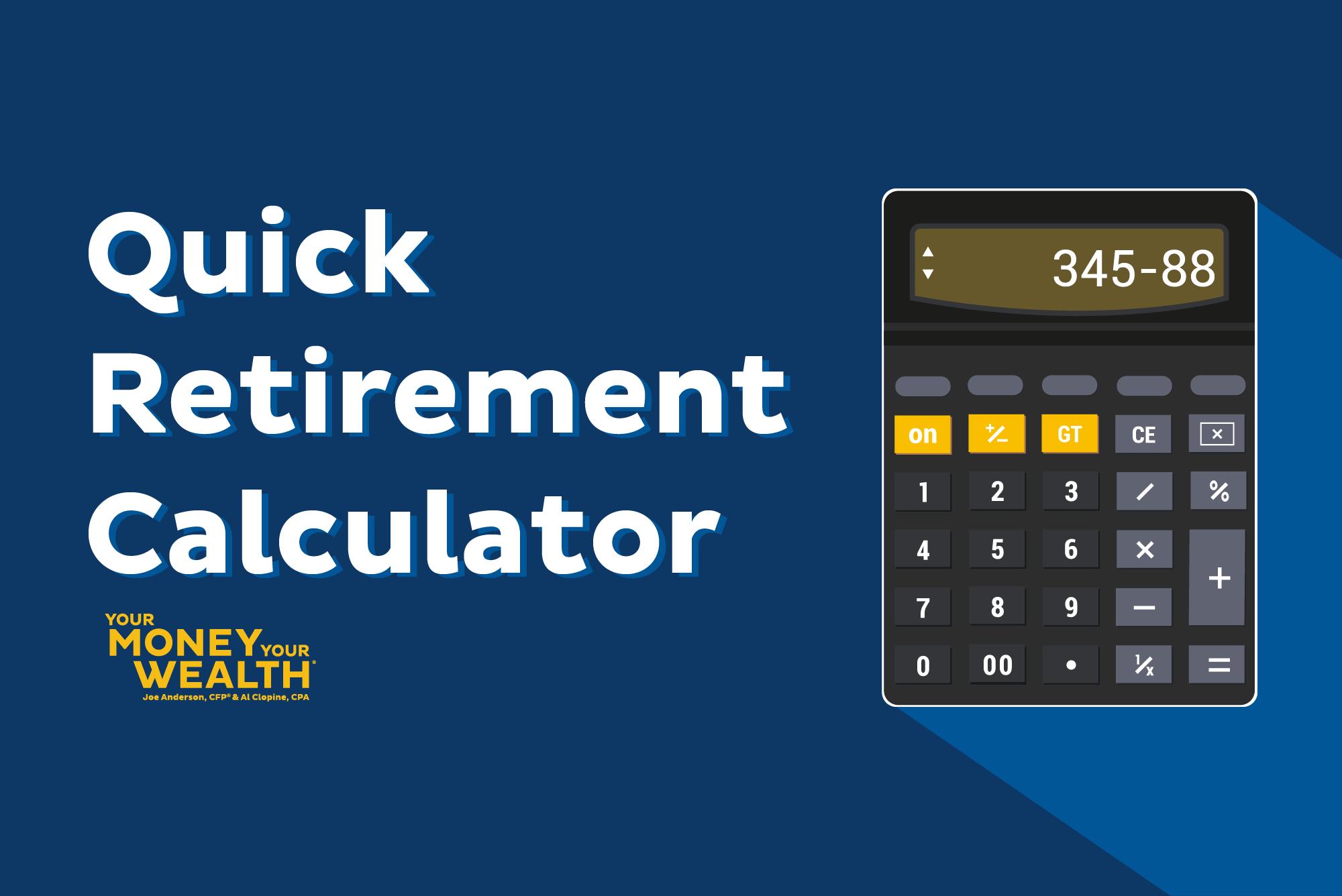 YMYW Quick Retirement Calculator