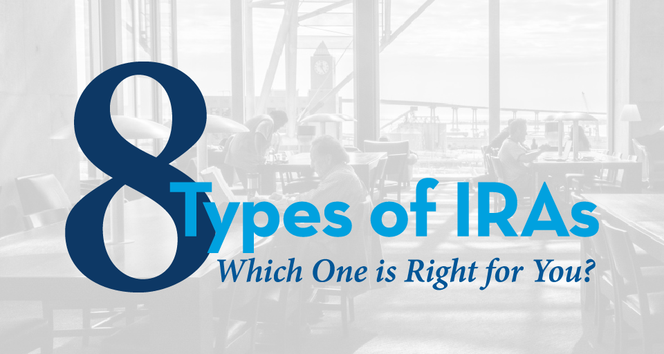 8 Types of IRAs - Pure Financial