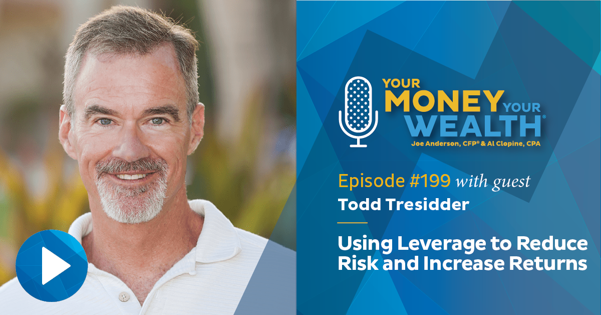 How to Use Leverage to Reduce Risk and Increase Returns: Todd Tresidder, Your Money, Your Wealth® interview
