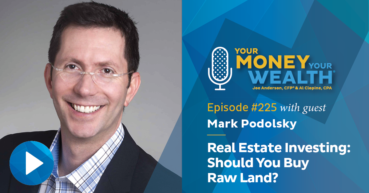The Land Geek Mark Podolsky on Real Estate Investing: Should You Buy Raw Land?