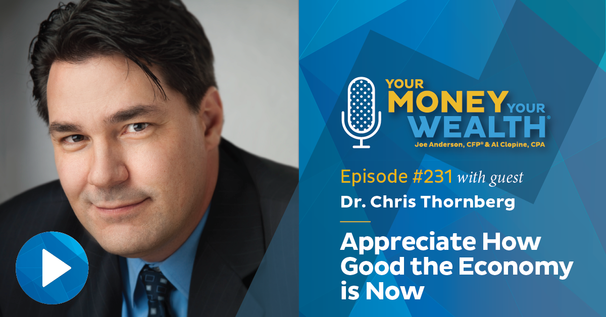 Dr. Chris Thornberg: Appreciate How Good the Economy is Now