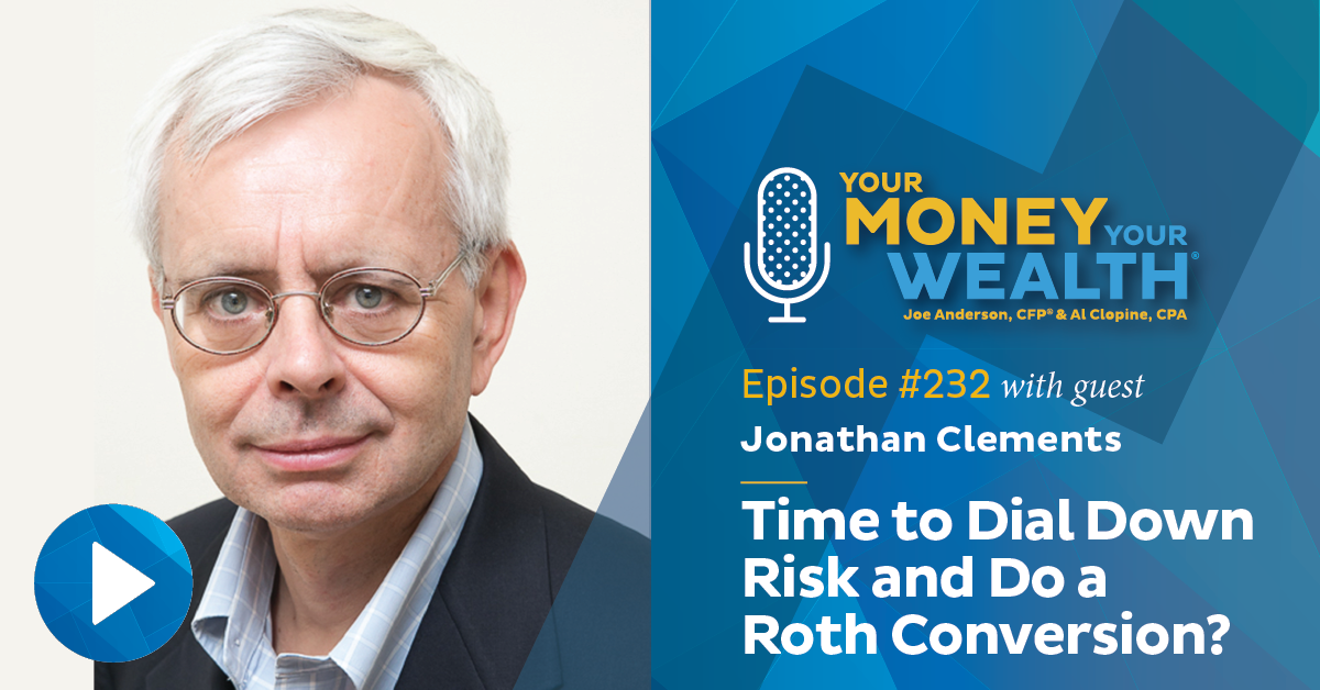 Jonathan Clements: Time to Dial Down Risk and Do a Roth Conversion?