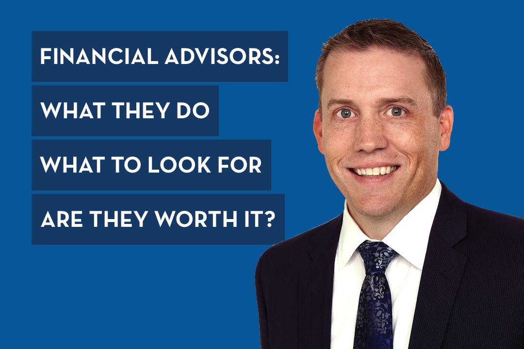 What to Expect from a Financial Advisor: What Financial Advisors Do, What to Look for in a Financial Planner, Is a CFP® CERTIFIED FINANCIAL PLANNER™ Professional Worth the Money?