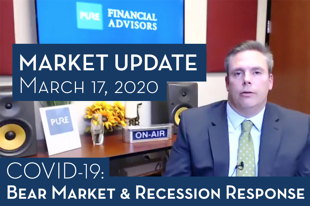 Market Update, March 17, 2020: Pure Financial Advisors' Bear Market and Recession Response