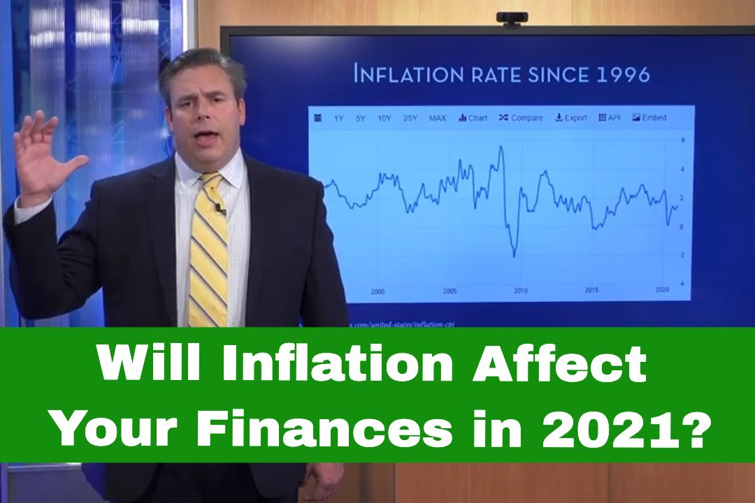 Will Inflation Affect Your Finances in 2021? The Outlook for Inflation and What To Do About It